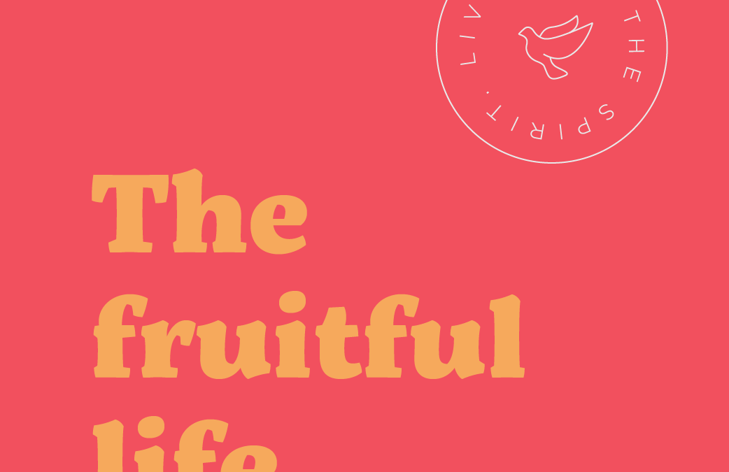 The fruitful life: Faithfulness